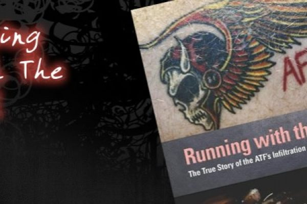 Running With The Devil: The True Story of ATF's Infiltration of the Arizona Hells Angels